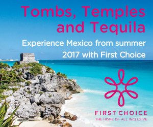 Experience Mexico from Summer 17 with First Choice from Bristol